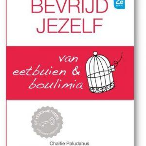 Bevrijd jezelf van eetbuien & boulimia (2e editie) - Charlie Paludanus - Hardcover (9789492984777)